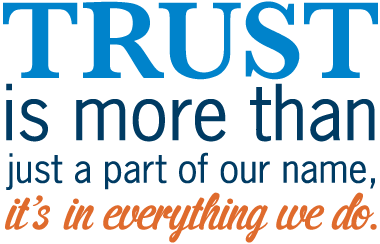 Trust is everything we do